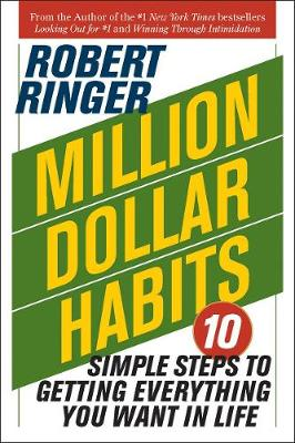 Million Dollar Habits: 10 Simple Steps to Getting Everything You Want in Life (Paperback)