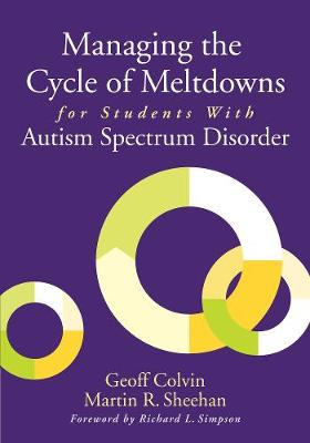 Managing the Cycle of Meltdowns for Students with Autism Spectrum Disorder (Paperback)