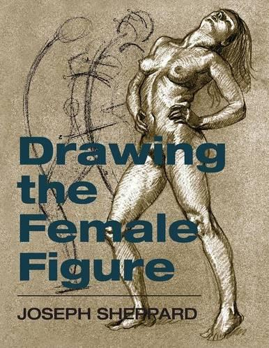 Drawing the Female Figure (Paperback)
