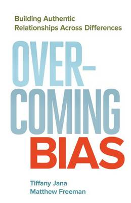 Cover Overcoming Bias: Building Authentic Relationships Across Differences