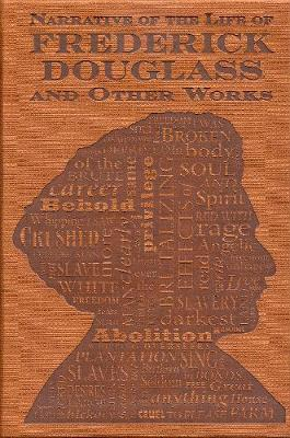 Narrative of the Life of Frederick Douglass and Other Works - Word Cloud Classics (Paperback)