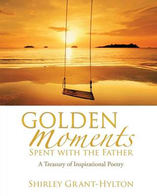 Golden Moments Spent with the Father (Paperback)