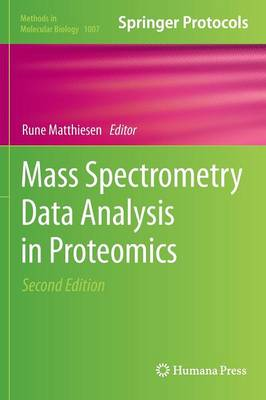 Mass Spectrometry Data Analysis in Proteomics - Methods in Molecular Biology 1007 (Hardback)