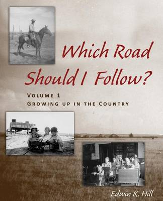 Which Road Should I Follow? Volume I: Growing Up in the Country (Paperback)