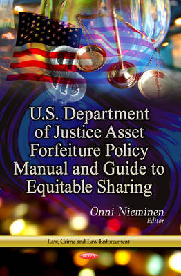 U.S. Department of Justice Asset Forfeiture Policy Manual & Guide to Equitable Sharing (Hardback)