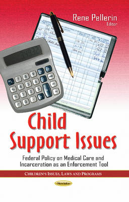 Cover Child Support Issues: Federal Policy on Medical Care & Incarceration as an Enforcement Tool