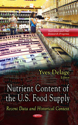 Nutrient Content of the U.S. Food Supply: Recent Data & Historical Context (Hardback)