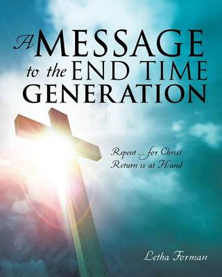 A Message to the End Time Generation (Paperback)