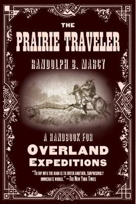 The Prairie Traveler: A Handbook for Overland Expeditions (Paperback)