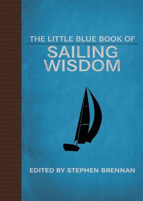The Little Blue Book of Sailing Wisdom - Little Red Books (Hardback)