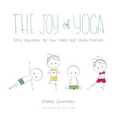 The Joy of Yoga: Fifty Sequences for Your Home and Studio Practice (Hardback)
