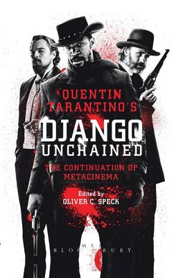 Quentin Tarantino's Django Unchained: The Continuation of Metacinema (Hardback)