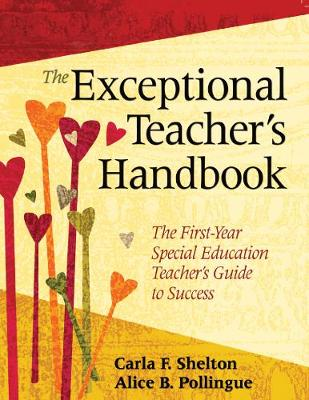 The Exceptional Teacher's Handbook: The First-Year Special Education Teacher's Guide to Success (Paperback)