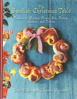 The Swedish Christmas Table: Traditional Holiday Meals, Side Dishes, Candies, and Drinks (Hardback)