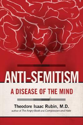 Anti-Semitism: A Disease of the Mind (Paperback)