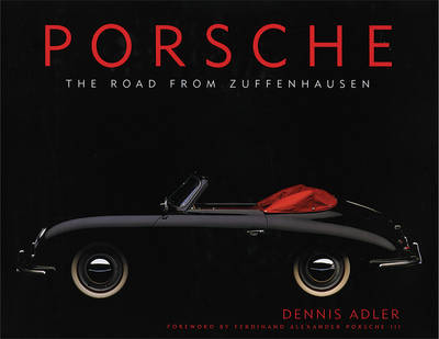 Porsche: The Road from Zuffenhausen (Hardback)