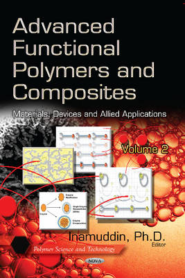 Advanced Functional Polymers & Composites: Volume 2: Materials, Devices & Allied Applications -- Volume 2 (Hardback)