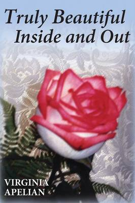 Truly Beautiful Inside and Out (Paperback)