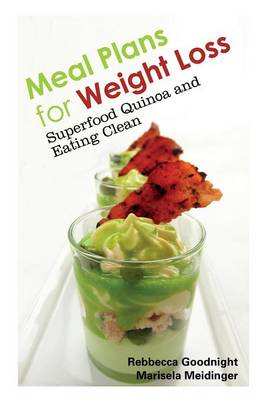 Meal Plans for Weight Loss: Superfood Quinoa and Eating Clean (Paperback)