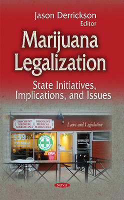 Marijuana Legalization: State Initiatives, Implications, and Issues (Hardback)