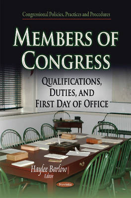 Members of Congress: Qualifications, Duties, and First Day of Office (Paperback)