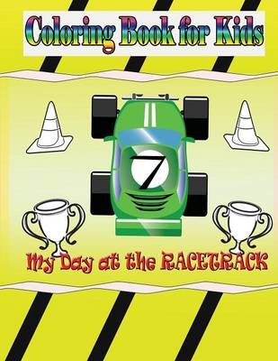 My Day at the Racetrack - Coloring Book: Coloring Book for Kids (Paperback)