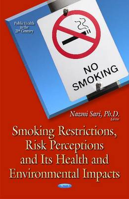 Smoking Restrictions, Risk Perceptions and its Health and Environmental Impacts (Hardback)