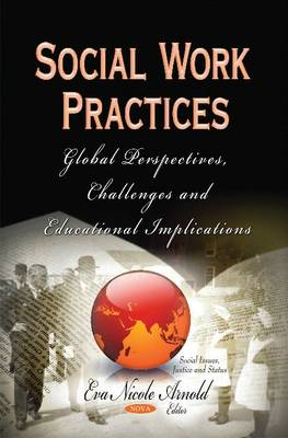 Social Work Practices: Global Perspectives, Challenges and Educational Implications (Hardback)