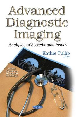 Advanced Diagnostic Imaging: Analyses of Accreditation Issues (Paperback)