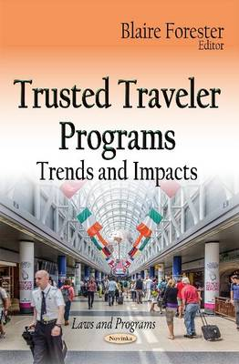 Trusted Traveler Programs: Trends & Impacts (Paperback)