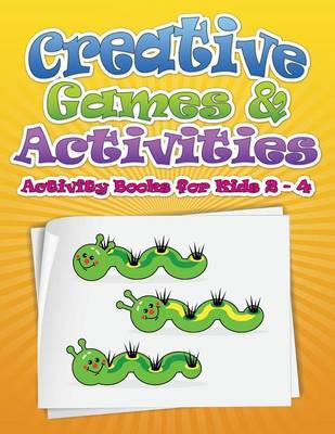 Creative Games & Activities (Activity Books for Kids 2 - 4) (Paperback)