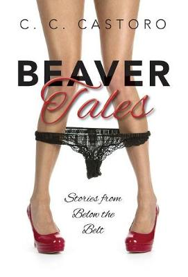 Cover Beaver Tales: Stories from Below the Belt