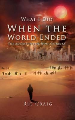 What I Did When the World Ended (Hardback)