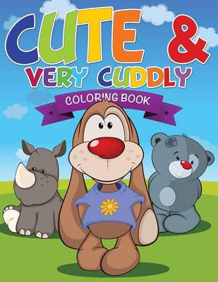 Cute and Very Cuddly Coloring Book (Paperback)