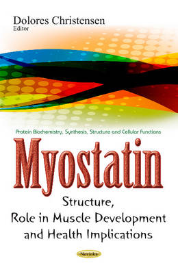Cover Myostatin: Structure, Role in Muscle Development & Health Implications