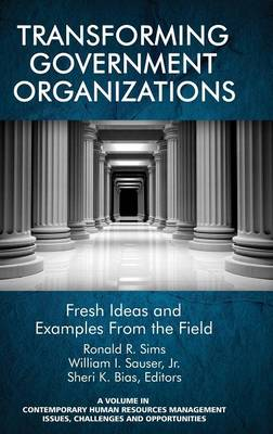 Cover Transforming Government Organizations: Fresh Ideas and Examples from the Field - Contemporary Human Resources Management Issues, Challenges and Opportunities