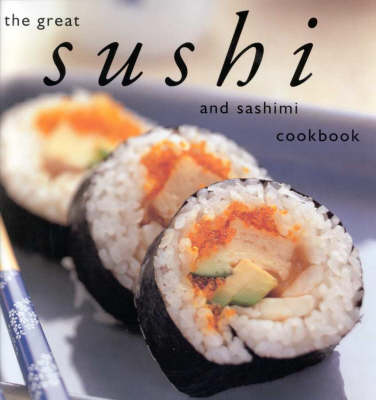 The Great Sushi Cookbook (Paperback)