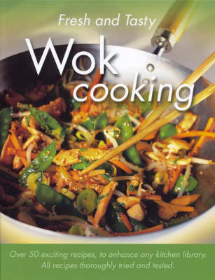 Wok Cooking - Fresh & Tasty (Paperback)