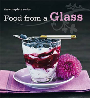 Complete Food From A Glass Cookbook (Paperback)