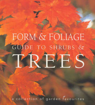 Form and Foliage Guide to Trees and Shrubs (Paperback)