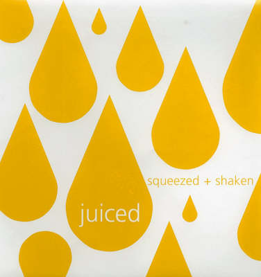 Juiced: Squeezed and Shaken (Paperback)