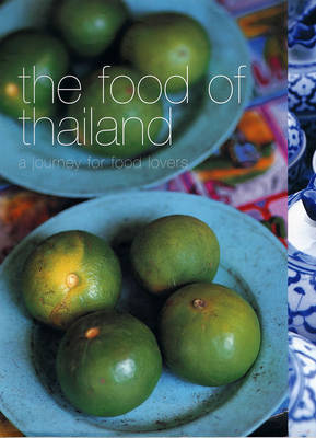 The Food of Thailand: A Journey for Food Lovers (Paperback)