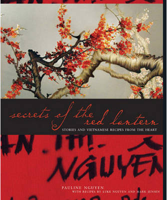Secrets of the Red Lantern: Stories and Recipes from the Heart (Hardback)