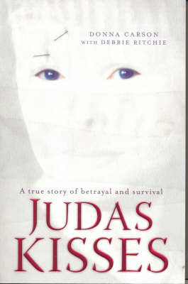 Judas Kisses: A True Story of Betrayal and Survival (Paperback)