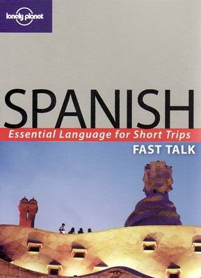 Spanish - Lonely Planet Fast Talk (Paperback)