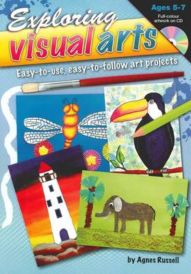 Exploring Visual Arts (Ages 5-7): Easy-to-use, Easy-to-follow Art Projects (Mixed media product)