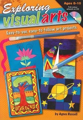 Exploring Visual Arts (Ages 8-10): Easy-to-use, Easy-to-follow Art Projects (Mixed media product)