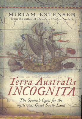 Terra Australis Incognita: The Spanish Quest for the Mysterious Great South Land (Paperback)