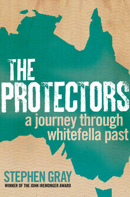 The Protectors: A Journey Through Whitefella Past (Paperback)