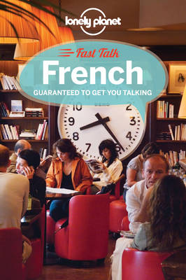 Lonely Planet Fast Talk French - Phrasebook (Paperback)
